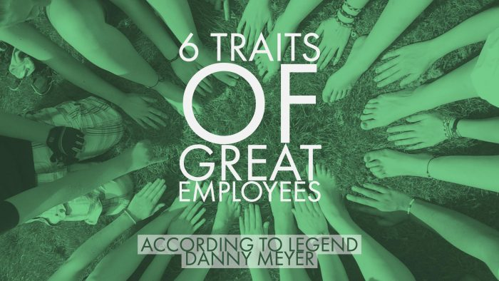 Hospitality Quotient 6 Traits According to Danny Meyer